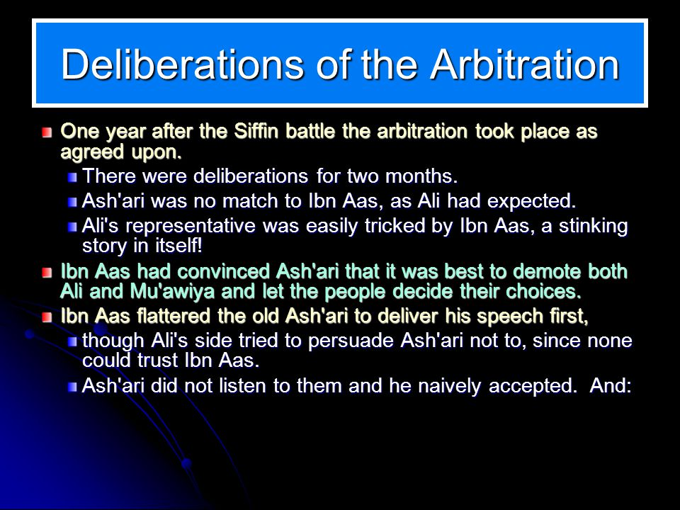 Deliberations of the Arbitration One year after the Siffin battle the arbitration took place as agreed upon.