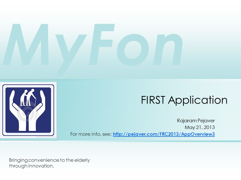 © 2013 Rajaram Pejaver, MyFon, IncPage 2 The FIRST Application (needs a catchy new name!) It is an Administrative tool for the following users: For the Judging Process: Judge Advisors Judges Match Observers Participating teams For Robot Inspection: Lead Robot Inspector Inspection Manager Robot Inspectors Participating teams Key philosophies: Convenience With visual aids & graphics Control By monitoring status Consistency By sharing information Security Baked in, not tacked on Guidance with freedom Policy free