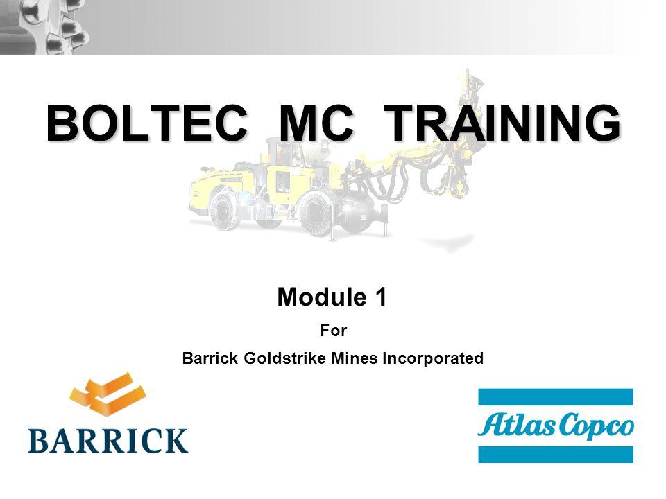 BOLTEC MC TRAINING Module 1 For Barrick Goldstrike Mines Incorporated