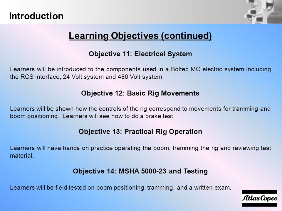 Learning Objectives (continued) Objective 11: Electrical System Learners will be introduced to the components used in a Boltec MC electric system incl