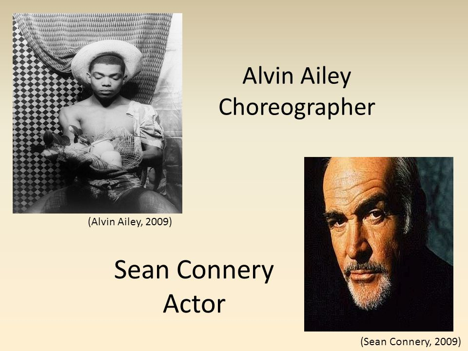 Alvin Ailey Choreographer Sean Connery Actor (Alvin Ailey, 2009) (Sean Connery, 2009)