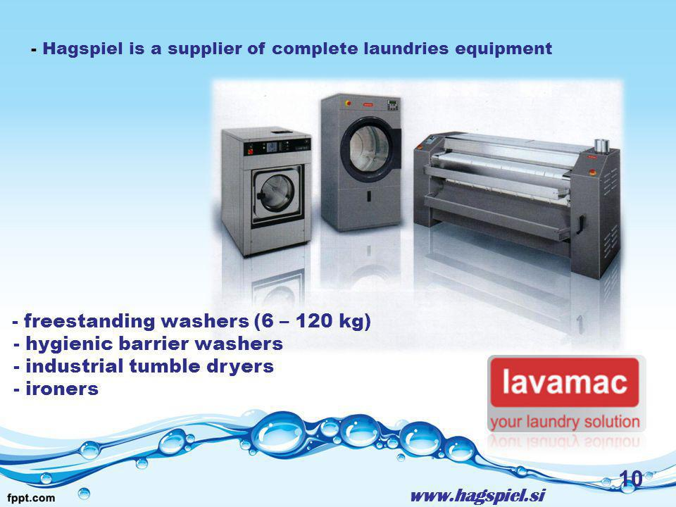 10 - Hagspiel is a supplier of complete laundries equipment - freestanding washers (6 – 120 kg) - hygienic barrier washers - industrial tumble dryers