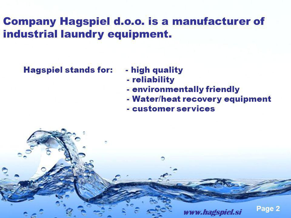 Page 2 Company Hagspiel d.o.o. is a manufacturer of industrial laundry equipment. www.hagspiel.si Hagspiel stands for: - high quality - reliability -