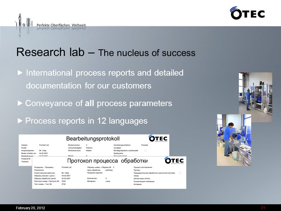 Research lab – The nucleus of success International process reports and detailed documentation for our customers Conveyance of all process parameters