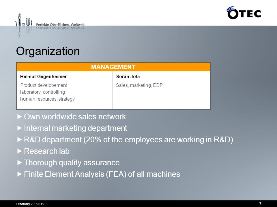 February 20, 2012 7 Organization Own worldwide sales network Internal marketing department R&D department (20% of the employees are working in R&D) Re