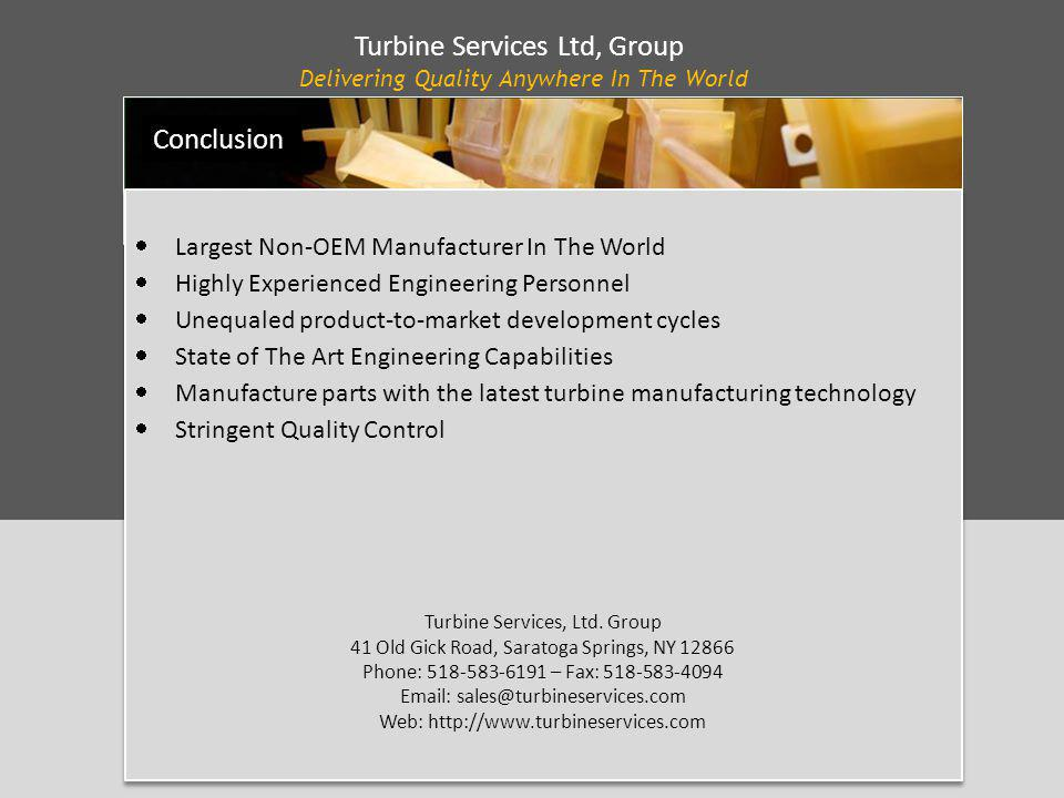 Turbine Services Ltd, Group Delivering Quality Anywhere In The World Largest Non-OEM Manufacturer In The World Highly Experienced Engineering Personne