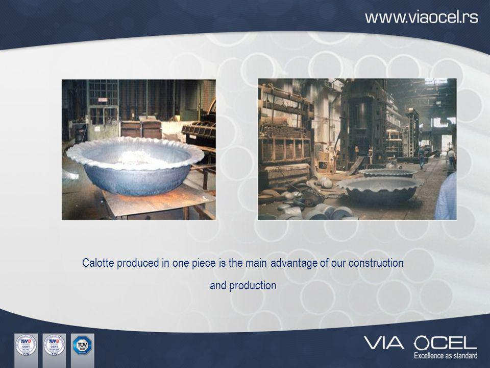 Calotte produced in one piece is the main advantage of our construction and production