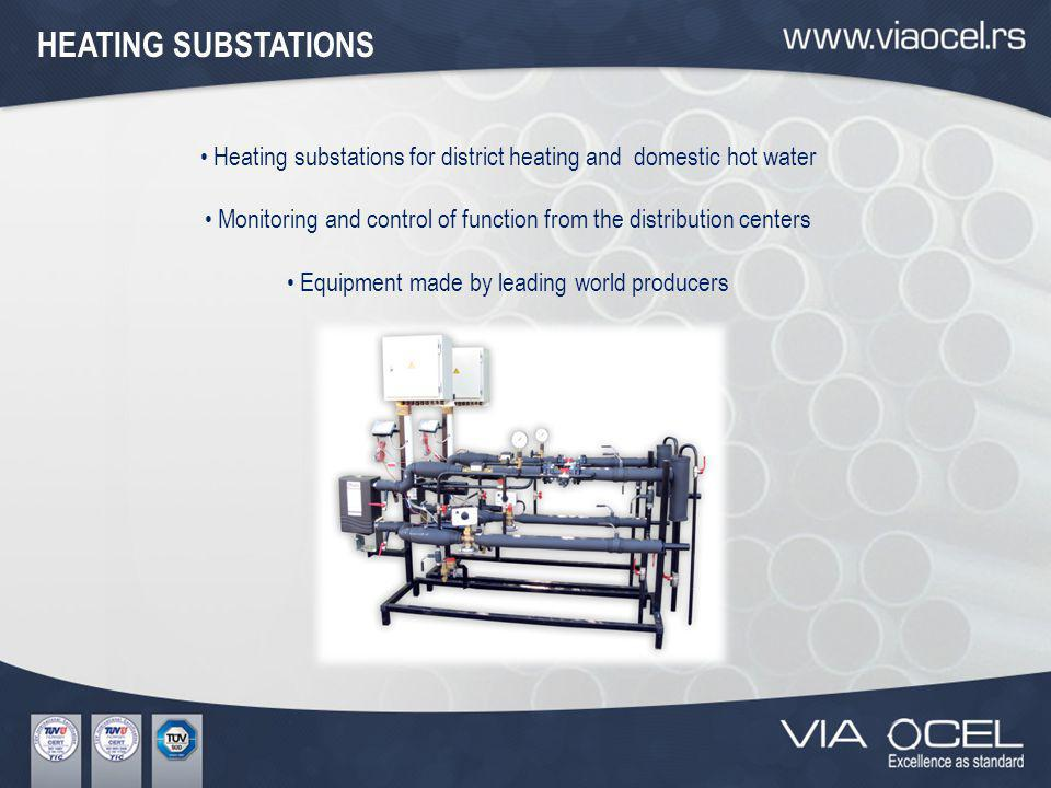 Heating substations for district heating and domestic hot water Monitoring and control of function from the distribution centers Equipment made by leading world producers HEATING SUBSTATIONS