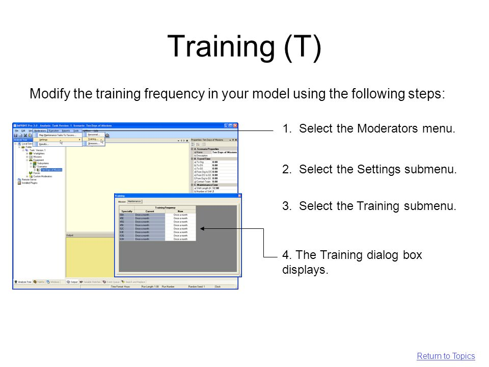Training (T) Modify the training frequency in your model using the following steps: 1.