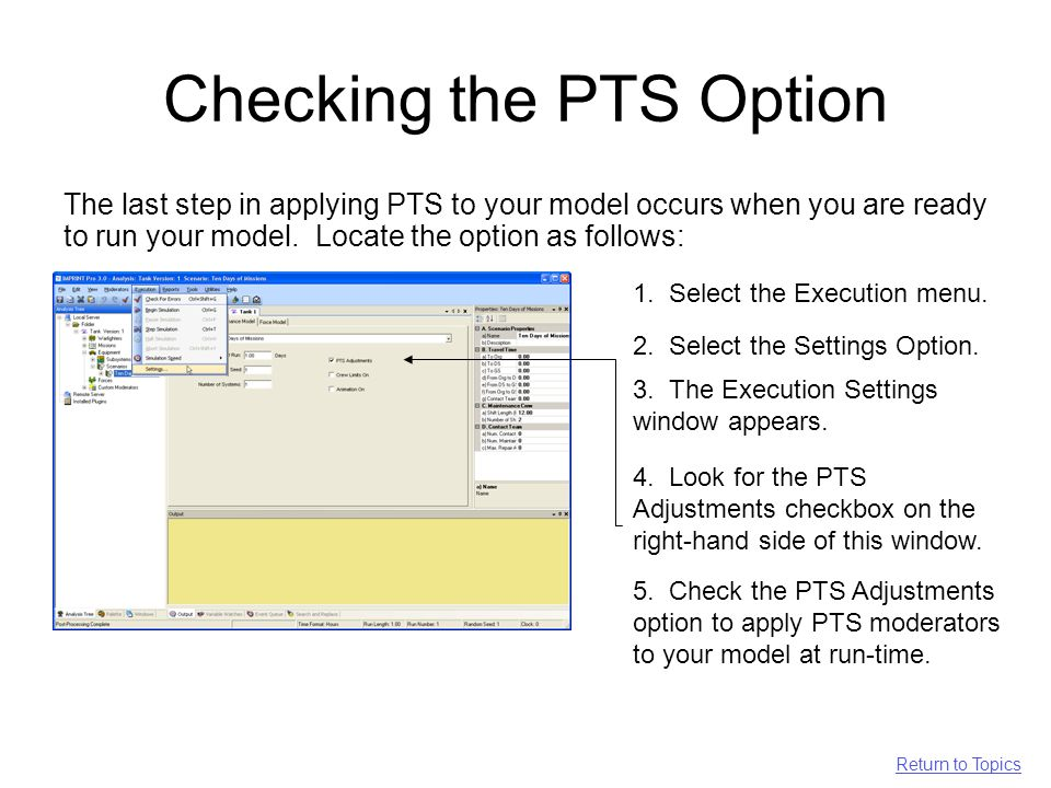Checking the PTS Option The last step in applying PTS to your model occurs when you are ready to run your model.
