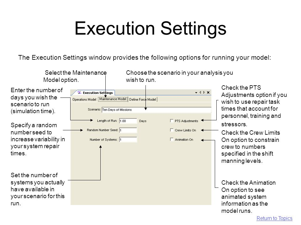 Execution Settings The Execution Settings window provides the following options for running your model: Choose the scenario in your analysis you wish to run.