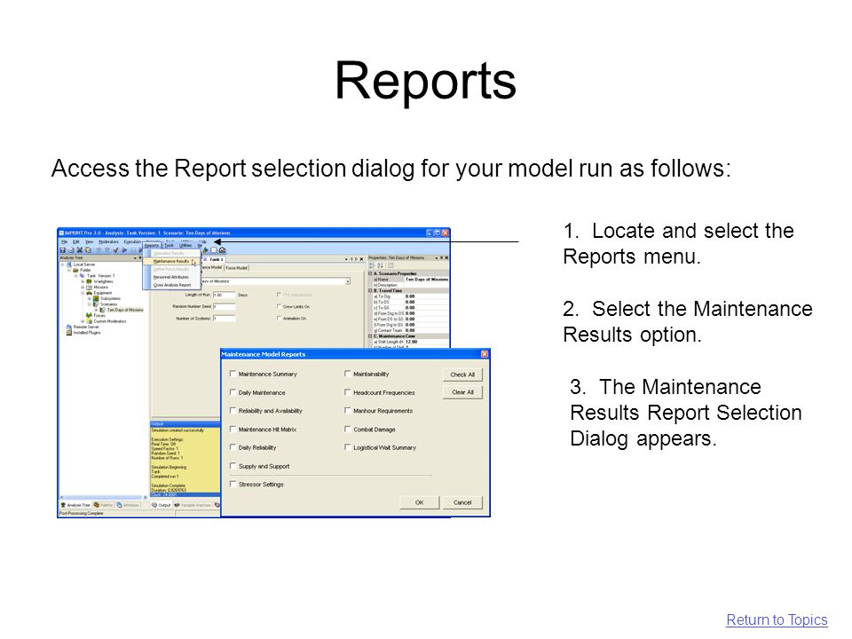 Reports Access the Report selection dialog for your model run as follows: 1.