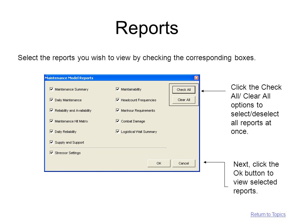 Reports Select the reports you wish to view by checking the corresponding boxes.