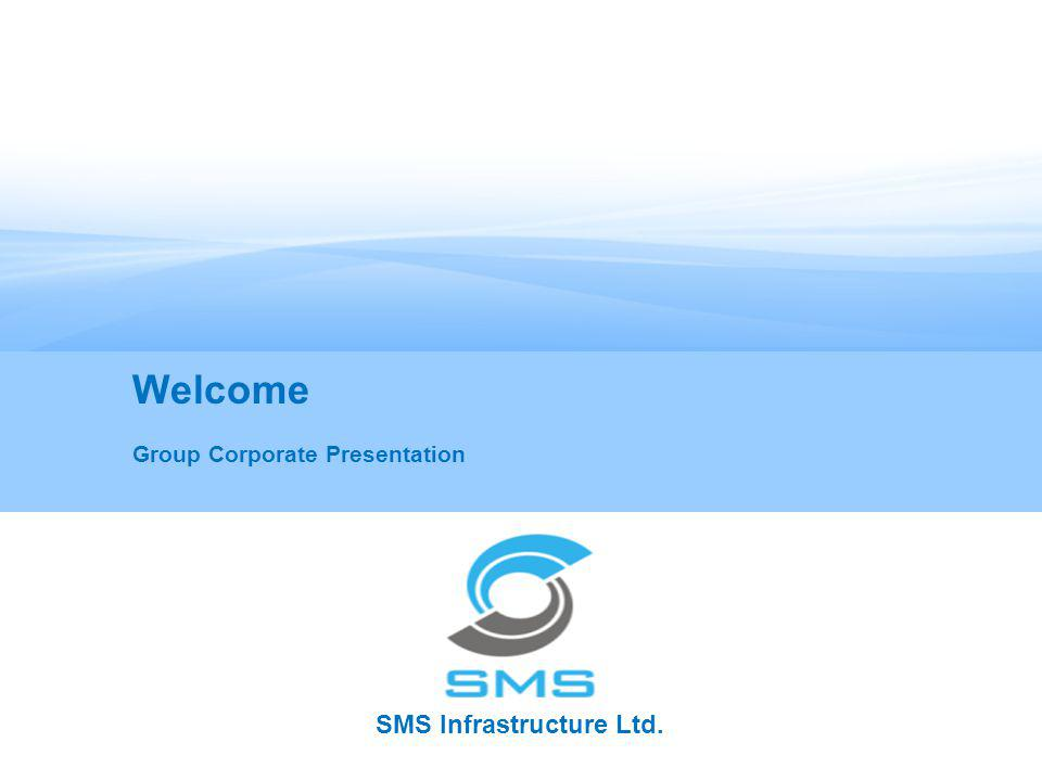 SMS Infrastructure Ltd. Welcome Group Corporate Presentation