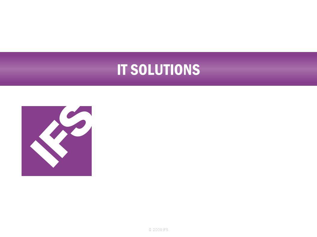 IT SOLUTIONS © 2009 IFS