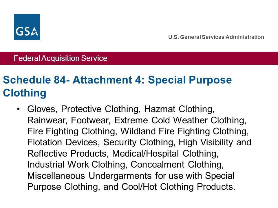 Federal Acquisition Service U.S. General Services Administration Schedule 84- Attachment 4: Special Purpose Clothing Gloves, Protective Clothing, Hazm