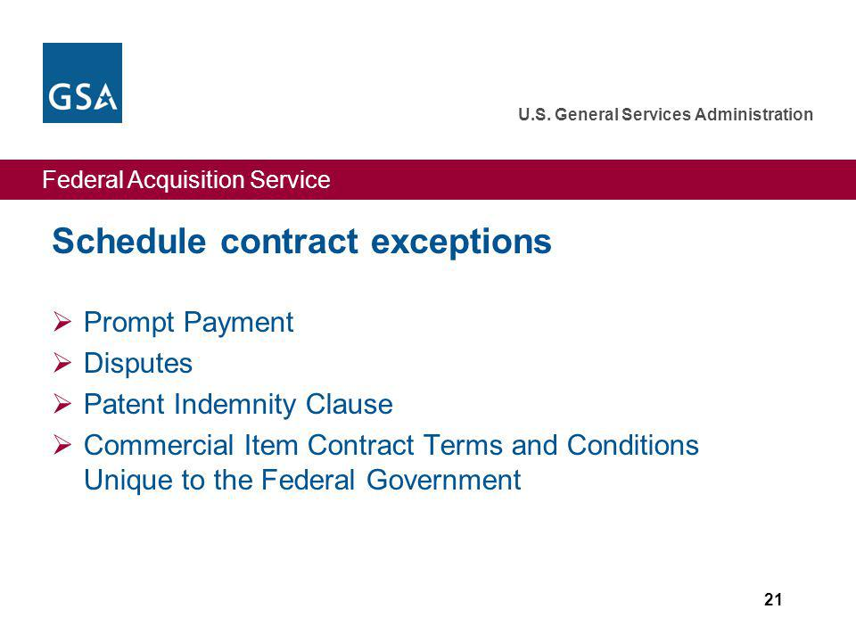 Federal Acquisition Service U.S. General Services Administration 21 Schedule contract exceptions Prompt Payment Disputes Patent Indemnity Clause Comme
