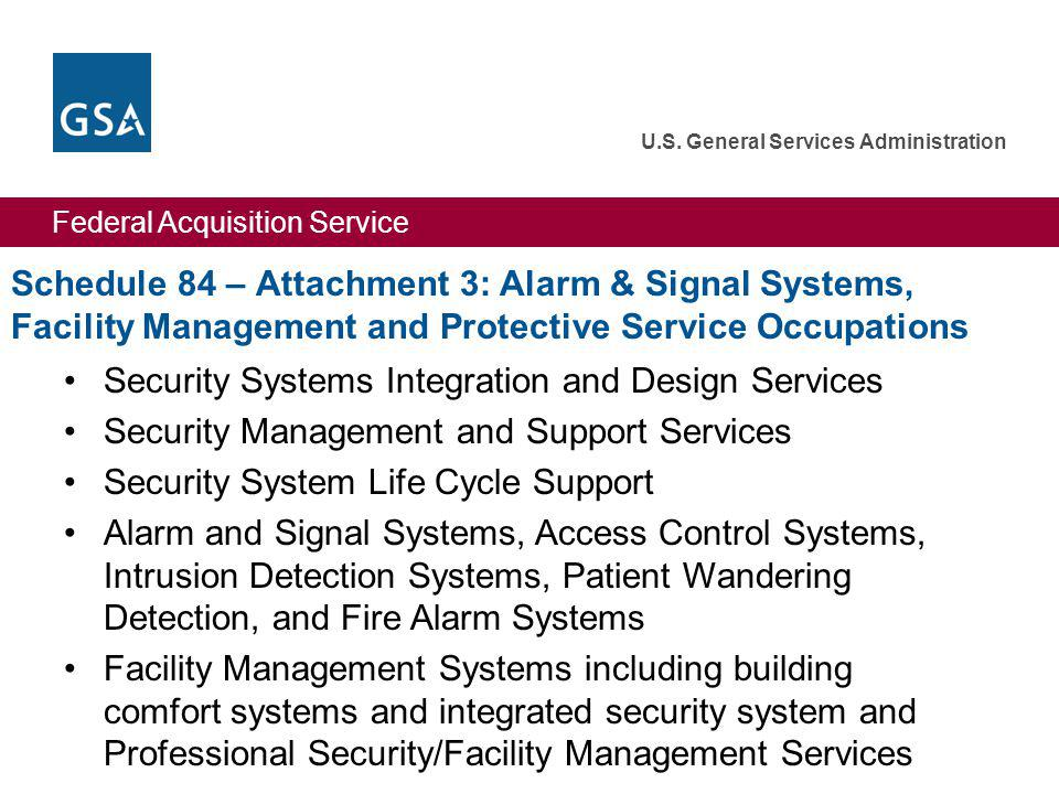 Federal Acquisition Service U.S. General Services Administration Schedule 84 – Attachment 3: Alarm & Signal Systems, Facility Management and Protectiv