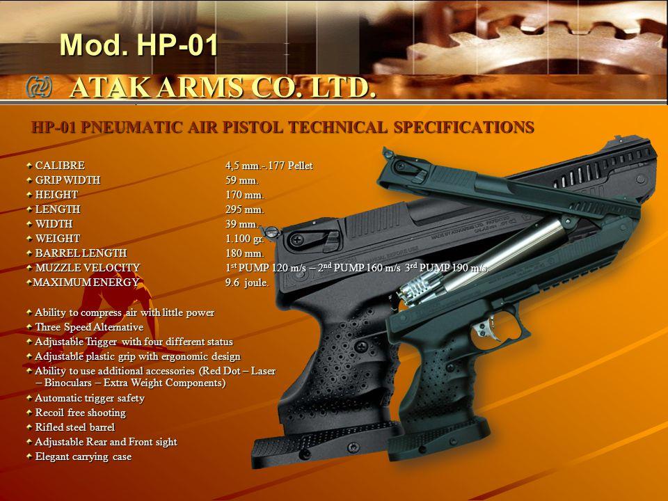 HP-01 PNEUMATIC AIR PISTOL TECHNICAL SPECIFICATIONS CALIBRE4,5 mm.-.177 Pellet CALIBRE4,5 mm.-.177 Pellet GRIP WIDTH59 mm. GRIP WIDTH59 mm. HEIGHT170