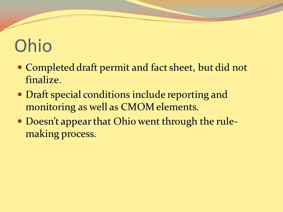 Ohio Completed draft permit and fact sheet, but did not finalize. Draft special conditions include reporting and monitoring as well as CMOM elements.