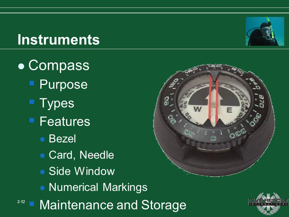 Instruments Compass Purpose Types Features Bezel Card, Needle Side Window Numerical Markings Maintenance and Storage 2-12