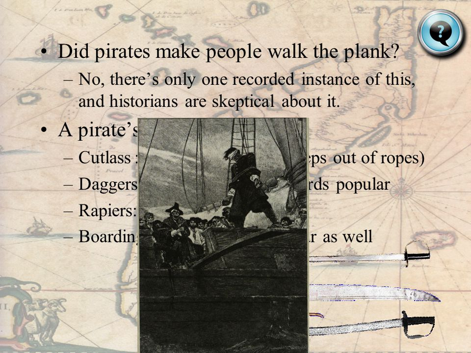 Did pirates make people walk the plank.