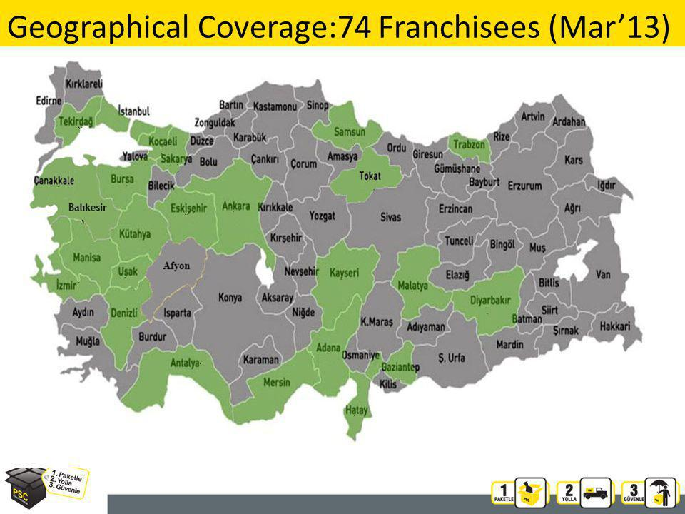 Geographical Coverage:74 Franchisees (Mar13) 12