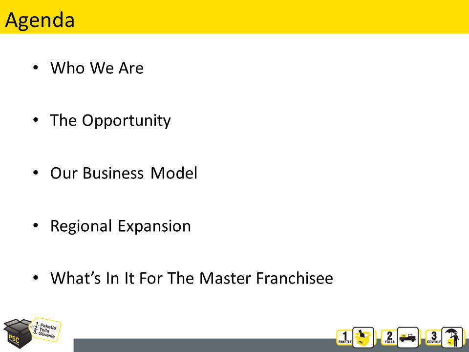 Agenda Who We Are The Opportunity Our Business Model Regional Expansion Whats In It For The Master Franchisee