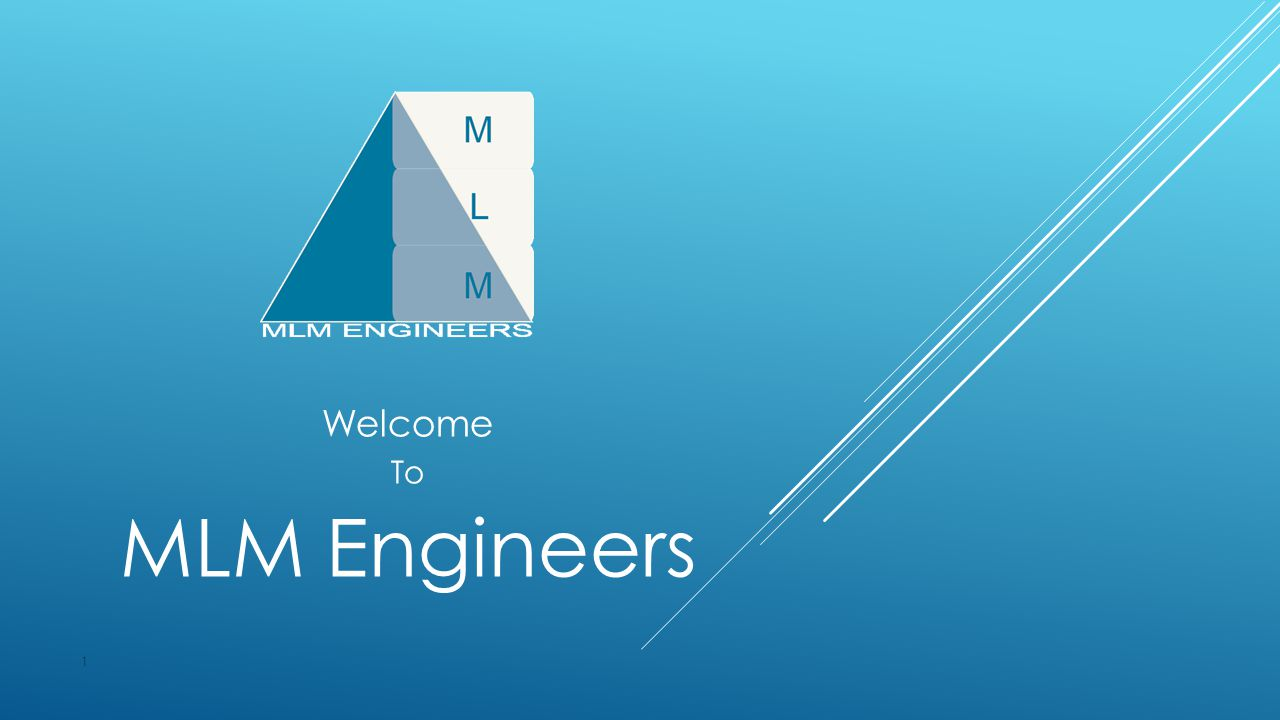ABOUT OUR COMPANY 1 MLM Engineers is one of the leading representative companies in Bangladesh to represent world renowned principles for design, engineering and supply of Cement Mill Machinery.