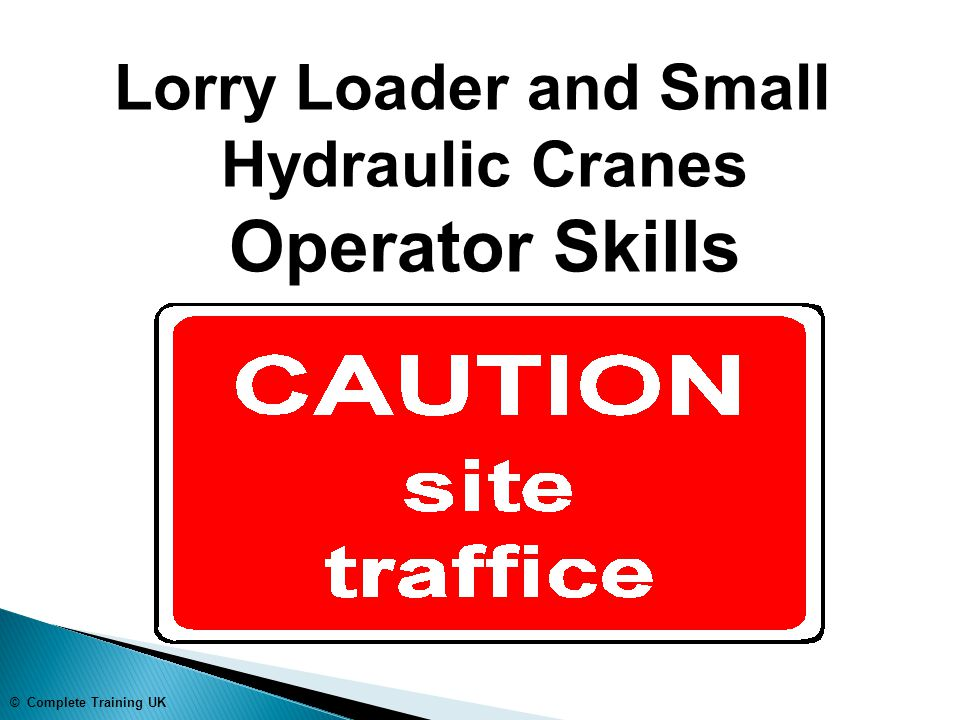 © Complete Training UK Lorry Loader and Small Hydraulic Cranes Operator Skills