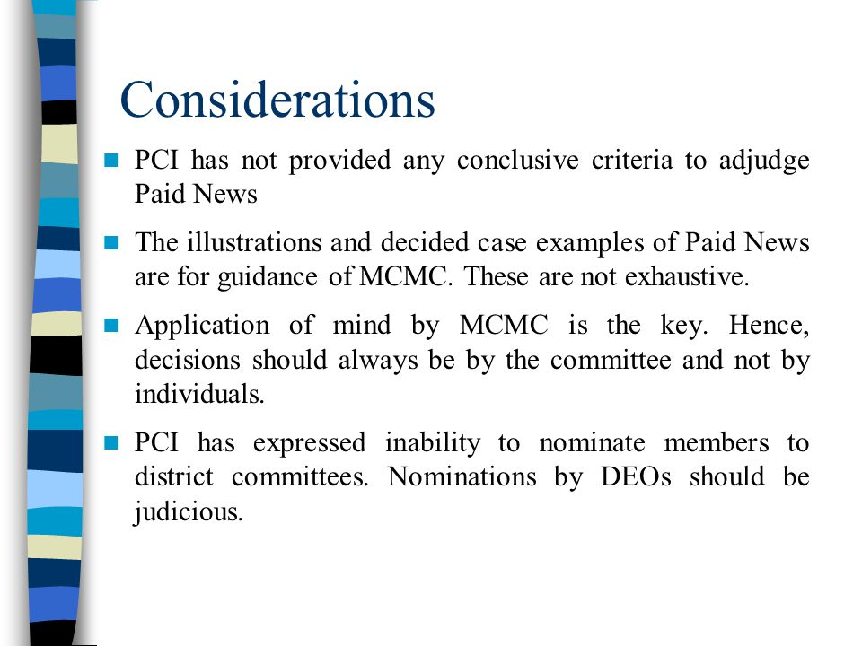 Considerations PCI has not provided any conclusive criteria to adjudge Paid News The illustrations and decided case examples of Paid News are for guidance of MCMC.