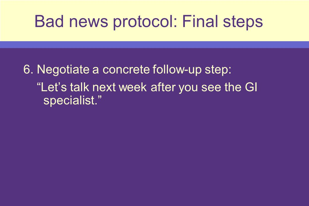 Bad news protocol: Final steps 6.