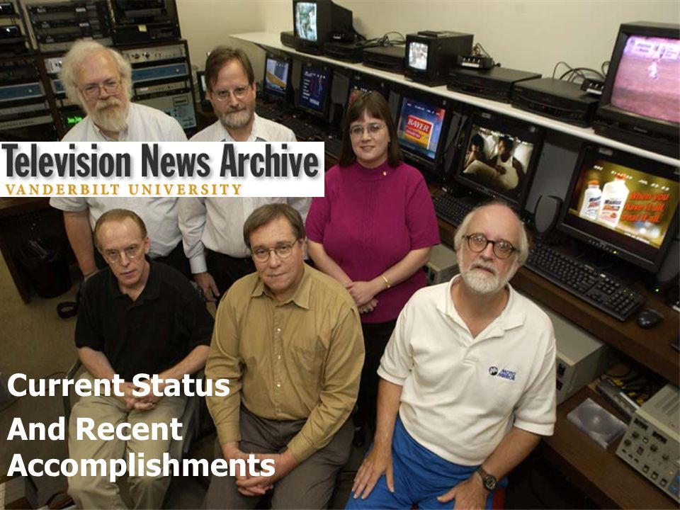 Vanderbilt Television News Archive Current Status And Recent Accomplishments