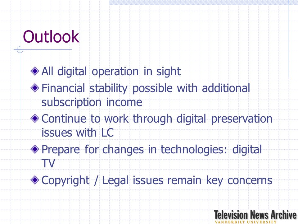 Outlook All digital operation in sight Financial stability possible with additional subscription income Continue to work through digital preservation
