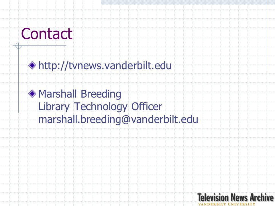 Contact http://tvnews.vanderbilt.edu Marshall Breeding Library Technology Officer marshall.breeding@vanderbilt.edu