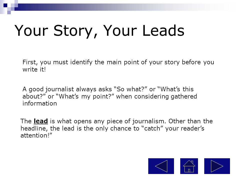 Your Story, Your Leads A good journalist always asks So what.