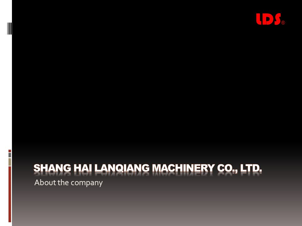 Shanghai Lanqiang Machinery Co., Ltd.Company Brief Shanghai lanqiang machinery co., ltd.
