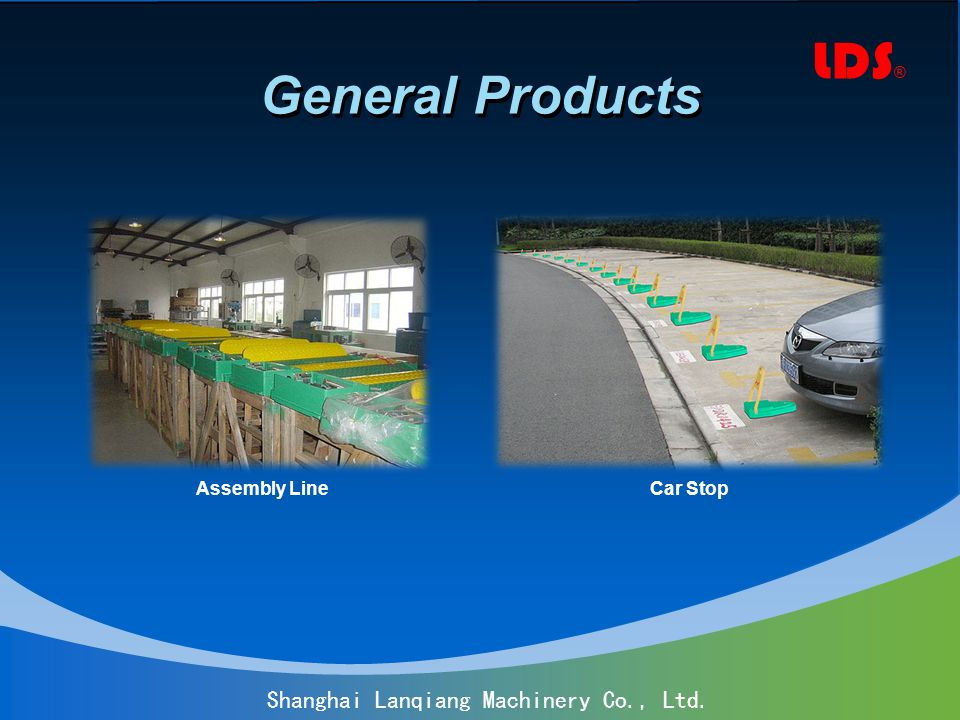 LDS ® Shanghai Lanqiang Machinery Co., Ltd. General Products Assembly LineCar Stop