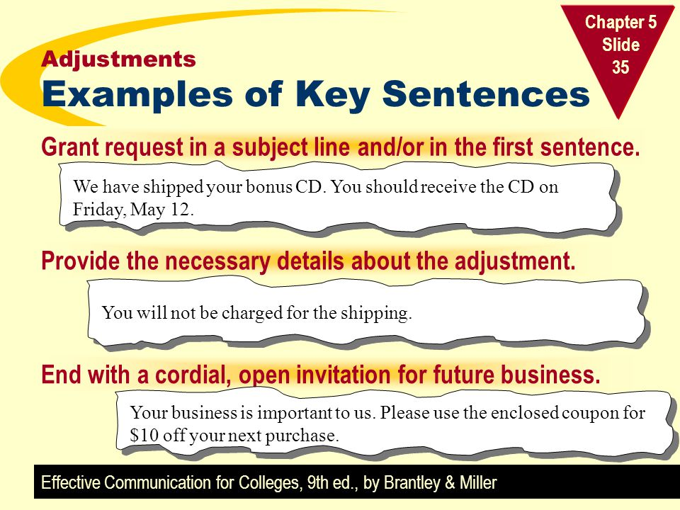 Effective Communication for Colleges, 9th ed., by Brantley & Miller Chapter 5 Slide 35 Adjustments Examples of Key Sentences Provide the necessary det