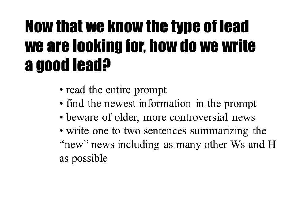 Now that we know the type of lead we are looking for, how do we write a good lead.