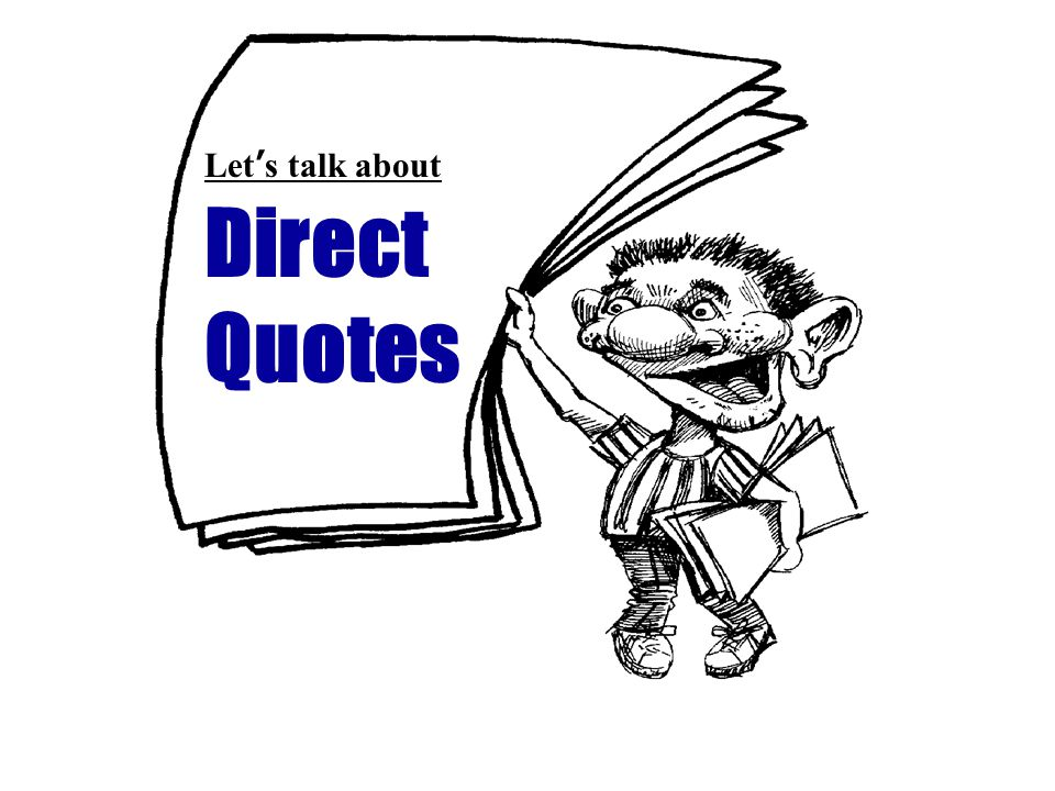 Direct Quotes Lets talk about