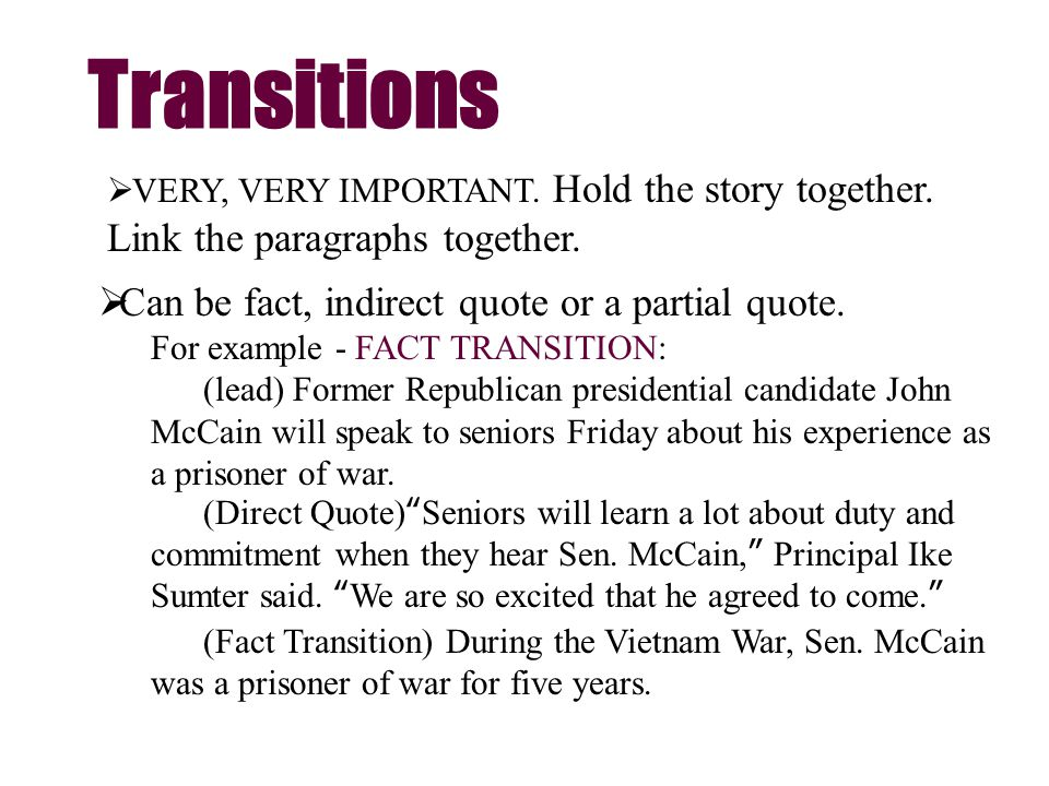 Transitions VERY, VERY IMPORTANT.Hold the story together.