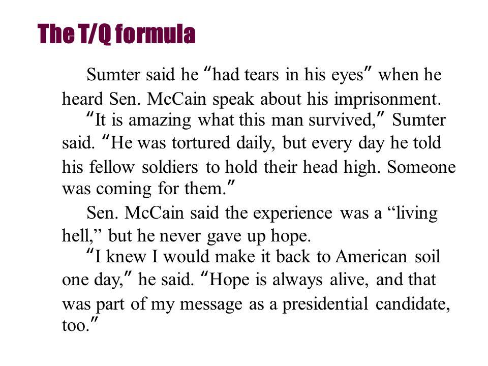 The T/Q formula Sumter said he had tears in his eyes when he heard Sen.