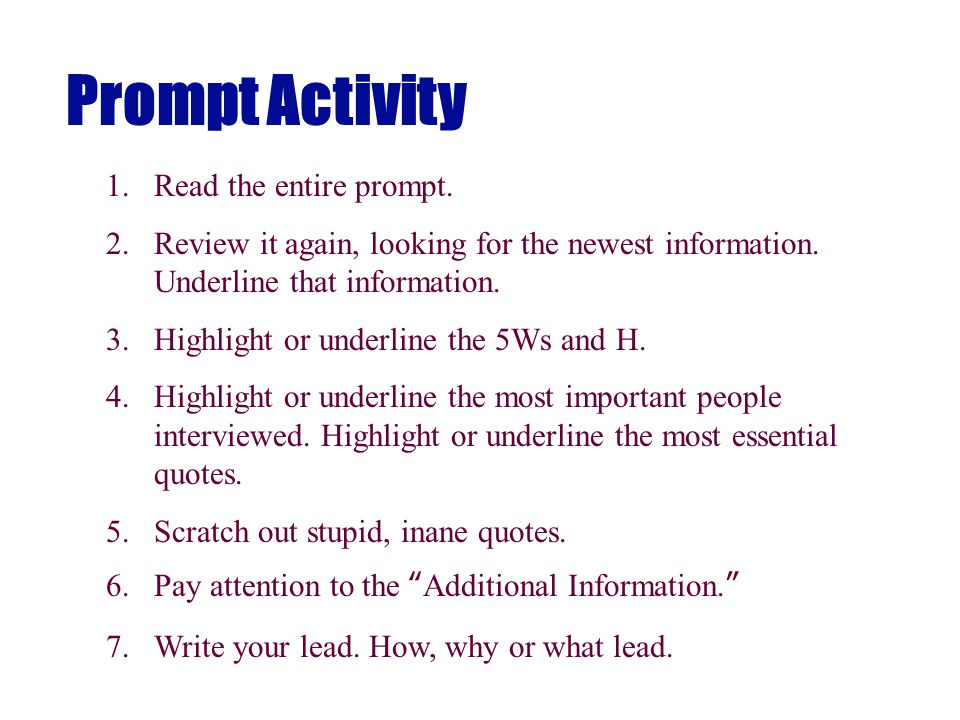 Prompt Activity 1.Read the entire prompt. 2.Review it again, looking for the newest information.