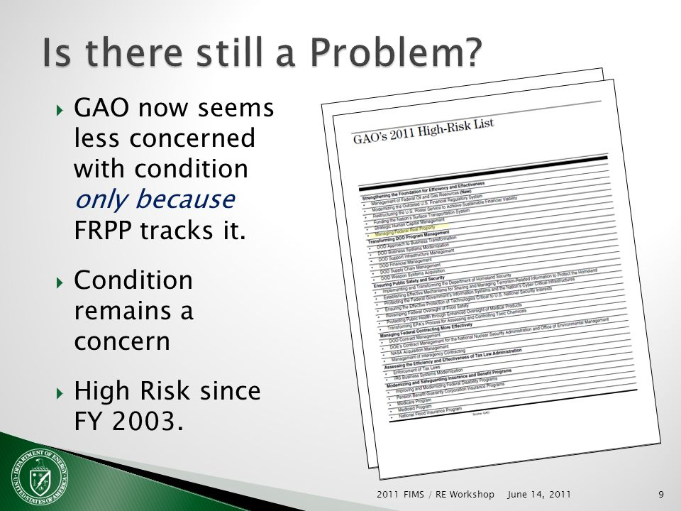 9 GAO now seems less concerned with condition only because FRPP tracks it. Condition remains a concern High Risk since FY 2003. June 14, 2011 2011 FIM
