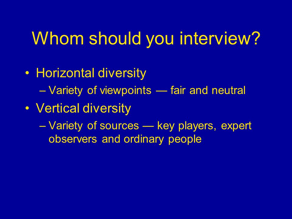 Whom should you interview.
