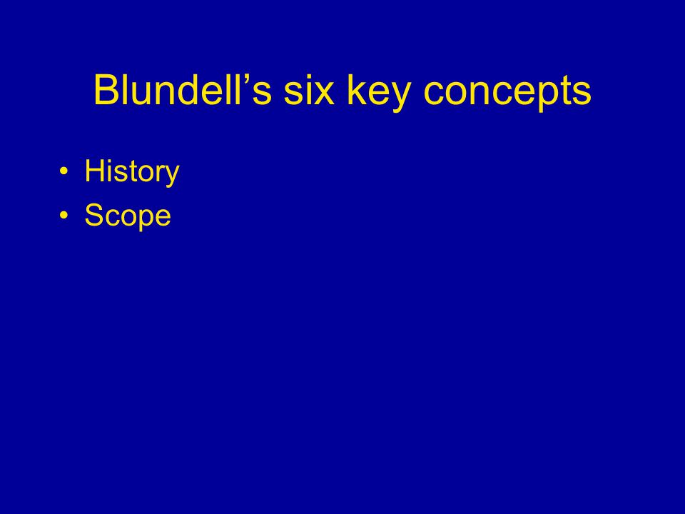 Blundells six key concepts History Scope