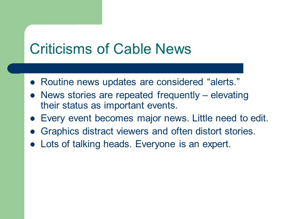 Criticisms of Cable News Routine news updates are considered alerts.