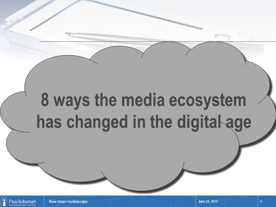 New news mediascape June 24, 20104 8 ways the media ecosystem has changed in the digital age