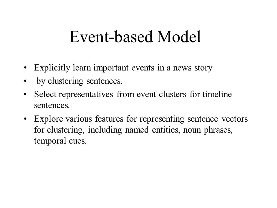 Event-based Model Explicitly learn important events in a news story by clustering sentences.